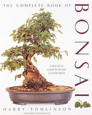The Complete Book of Bonsai - Harry Tomlinson